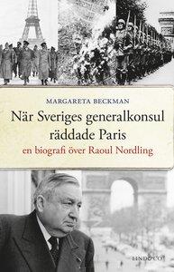9789174618839_200x_nar-sveriges-generalkonsul-raddade-paris-en-biografi-over-raoul-nordling