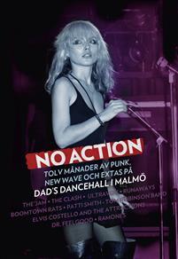 no-action-tolv-manader-av-punk-new-wave-och-extas-pa-dads-dancehall-i-malmo