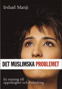 9789197709439_200x_det-muslimska-problemet-en-maning-till-uppriktighet-och-forandring