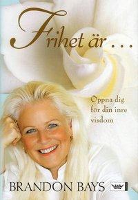 9789171304162_200x_frihet-ar-oppna-dig-for-din-inre-visdom